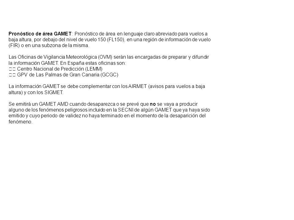 Pronóstico de área GAMET: Pronóstico de área en lenguaje claro abreviado para vuelos a