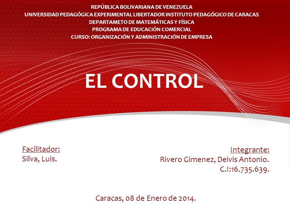 EL CONTROL Facilitador: Integrante: Silva, Luis.