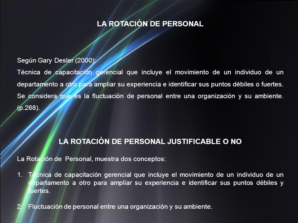 LA ROTACIÓN DE PERSONAL LA ROTACIÓN DE PERSONAL JUSTIFICABLE O NO
