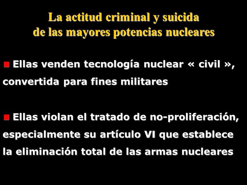 La actitud criminal y suicida de las mayores potencias nucleares
