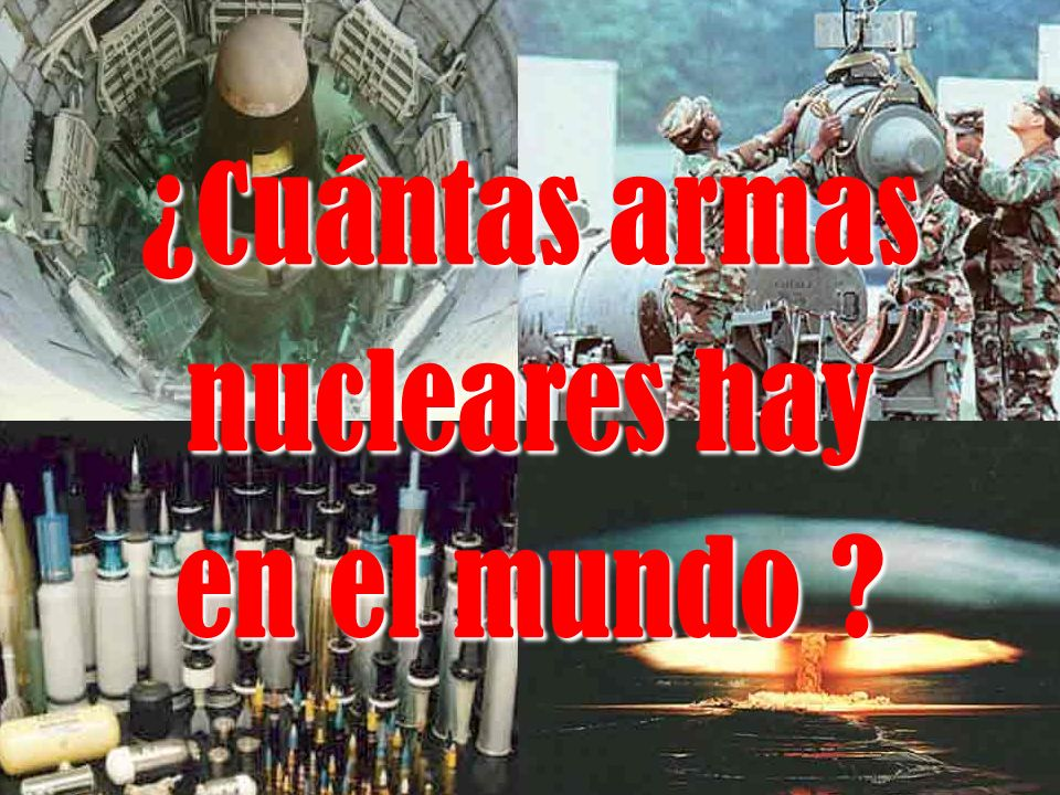 ¿Cuántas armas nucleares hay en el mundo