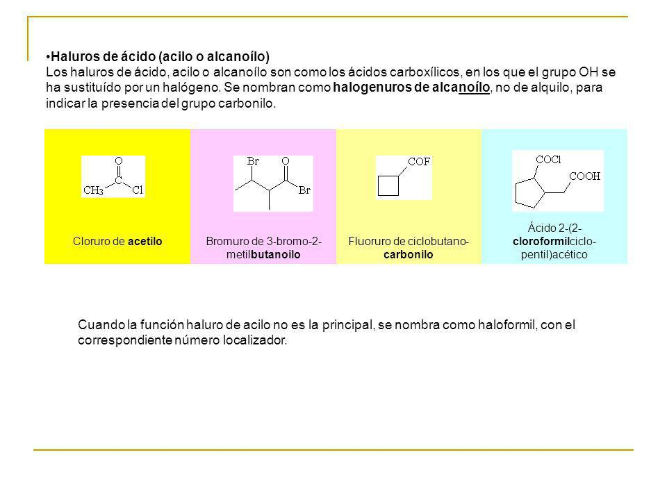 Haluros de ácido (acilo o alcanoílo)