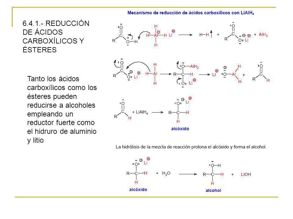 6.4.1.- REDUCCIÓN DE ÁCIDOS CARBOXÍLICOS Y ÉSTERES