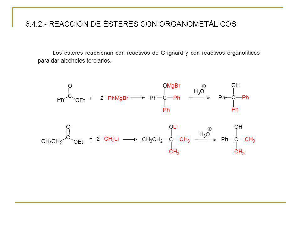 6.4.2.- REACCIÓN DE ÉSTERES CON ORGANOMETÁLICOS