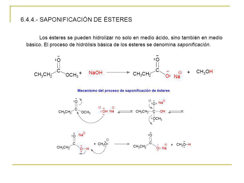 6.4.4.- SAPONIFICACIÓN DE ÉSTERES
