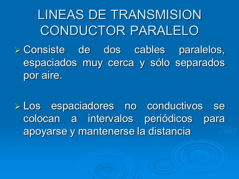 LINEAS DE TRANSMISION CONDUCTOR PARALELO