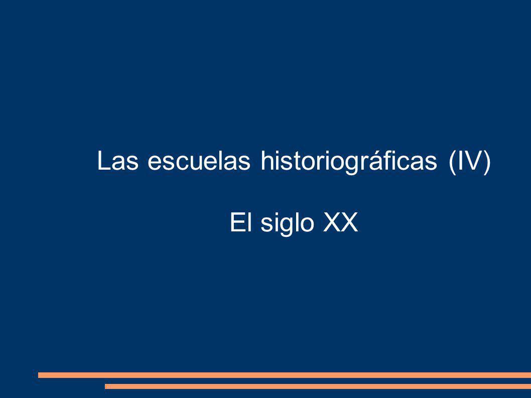 Las escuelas historiográficas (IV)
