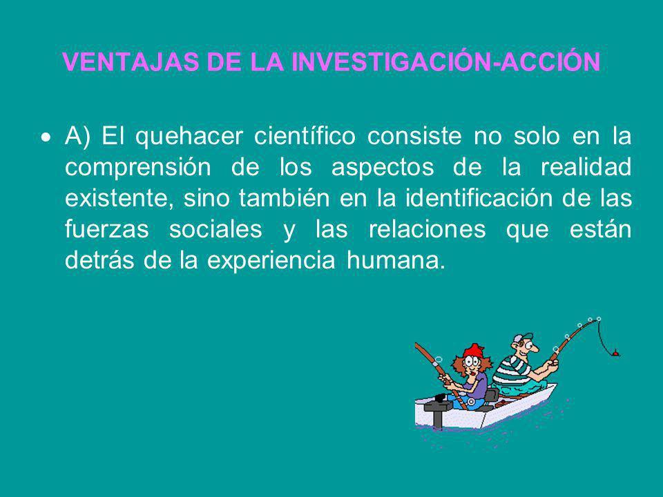 VENTAJAS DE LA INVESTIGACIÓN-ACCIÓN