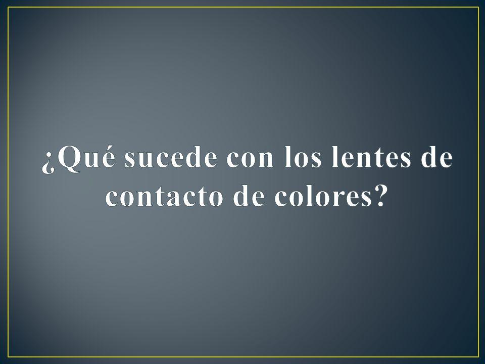 ¿Qué sucede con los lentes de contacto de colores