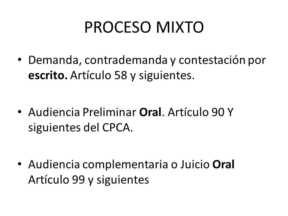 PROCESO MIXTO Demanda, contrademanda y contestación por escrito. Artículo 58 y siguientes.