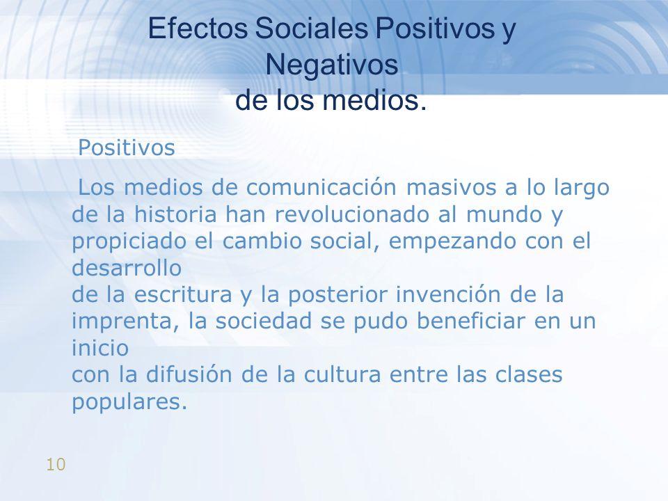 Efectos Sociales Positivos y Negativos de los medios.