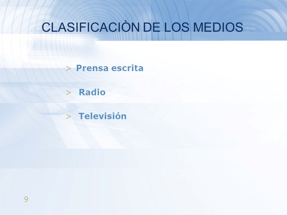 CLASIFICACIÒN DE LOS MEDIOS