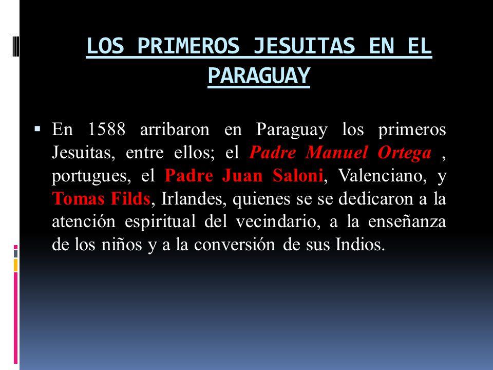 LOS PRIMEROS JESUITAS EN EL PARAGUAY