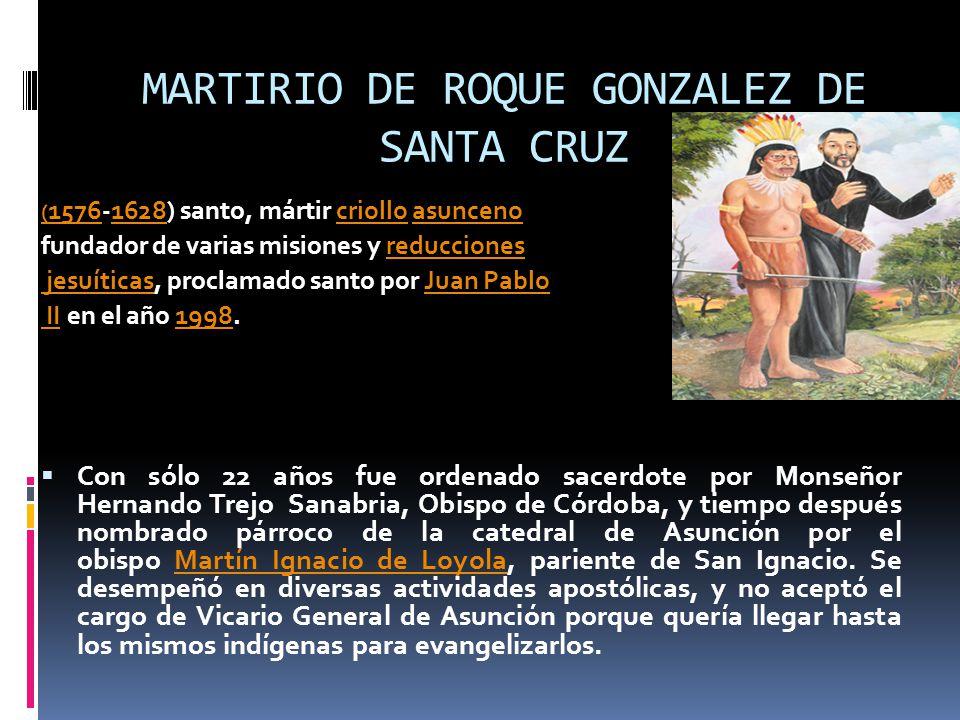 MARTIRIO DE ROQUE GONZALEZ DE SANTA CRUZ