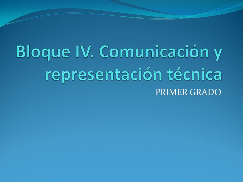 Bloque IV. Comunicación y representación técnica