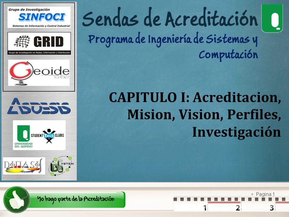 CAPITULO I: Acreditacion, Mision, Vision, Perfiles, Investigación
