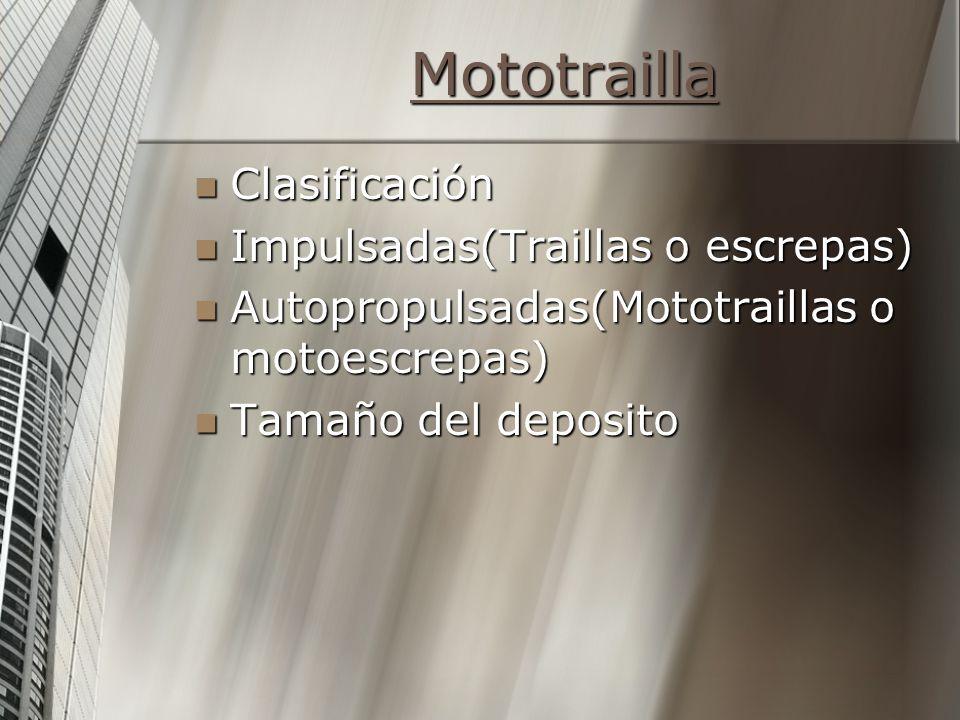 Mototrailla Clasificación Impulsadas(Traillas o escrepas)