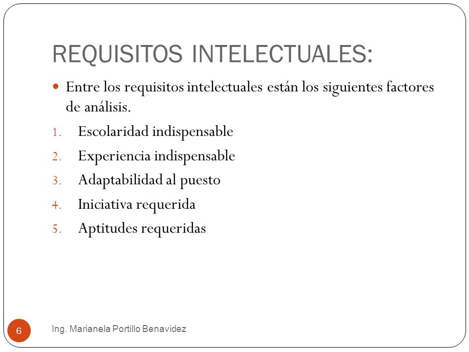 REQUISITOS INTELECTUALES: