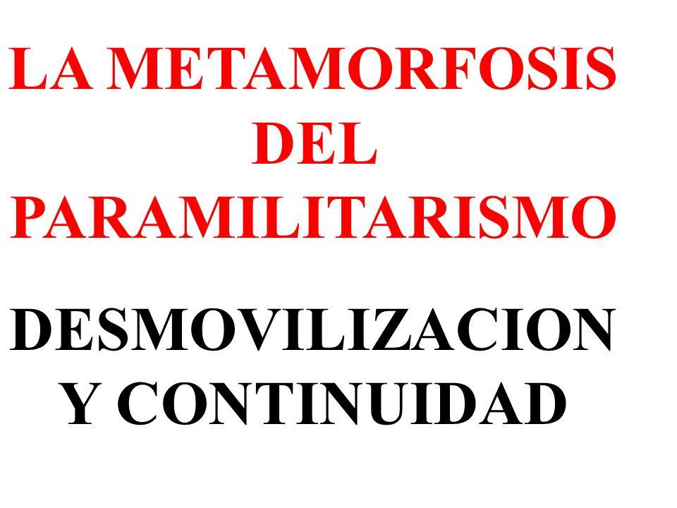 LA METAMORFOSIS DEL PARAMILITARISMO DESMOVILIZACION Y CONTINUIDAD