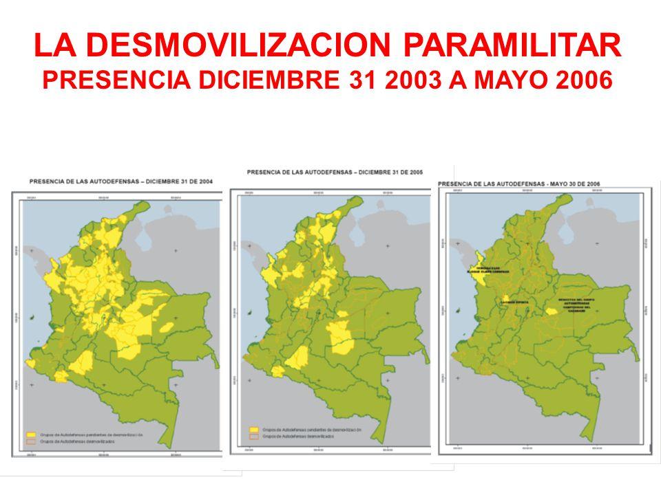LA DESMOVILIZACION PARAMILITAR PRESENCIA DICIEMBRE 31 2003 A MAYO 2006