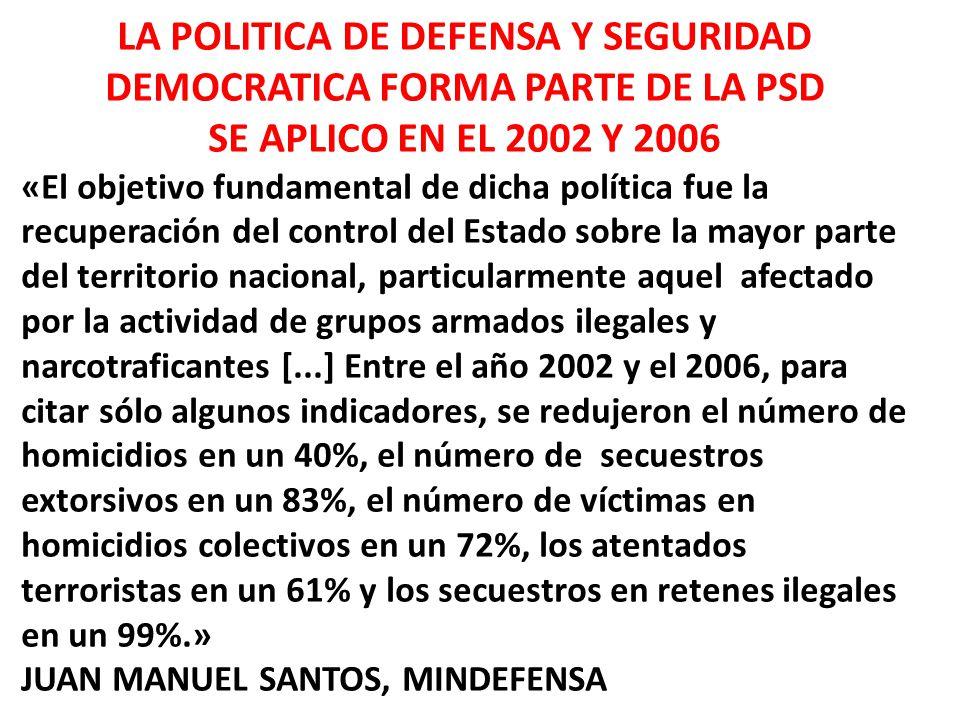 LA POLITICA DE DEFENSA Y SEGURIDAD DEMOCRATICA FORMA PARTE DE LA PSD