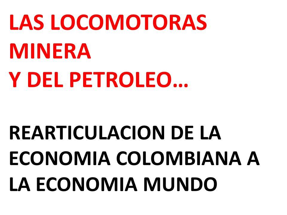 LAS LOCOMOTORAS MINERA Y DEL PETROLEO…