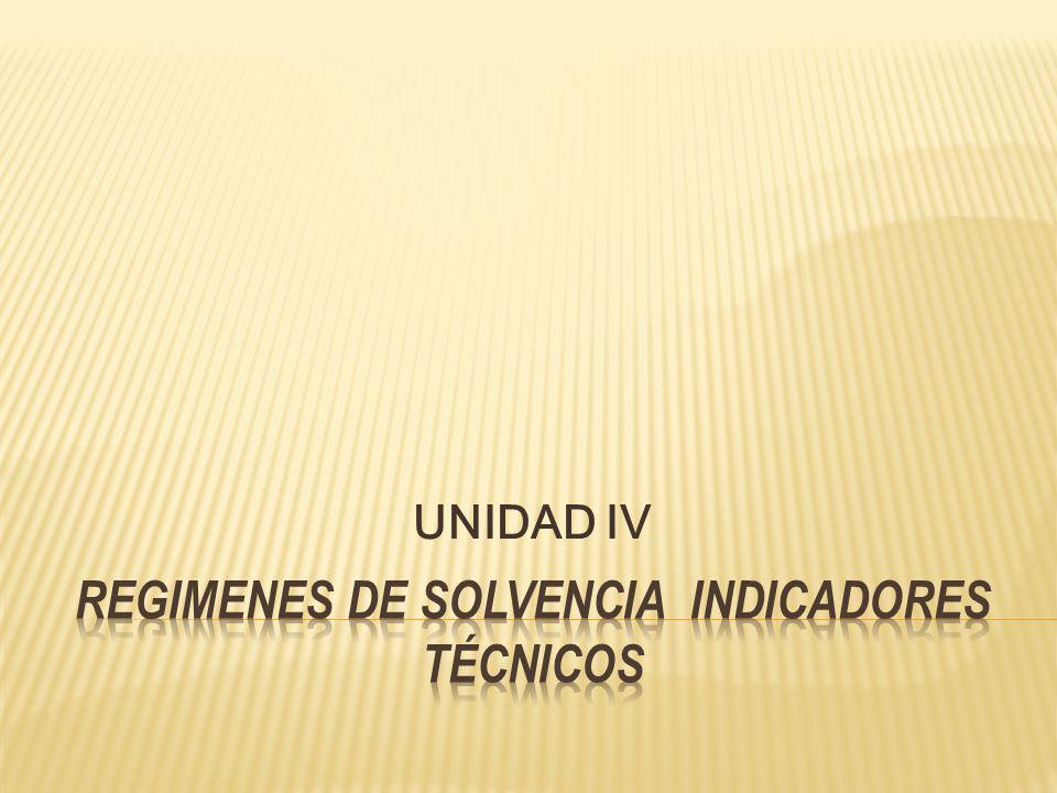 REGIMENES DE SOLVENCIA indicadores técnicos