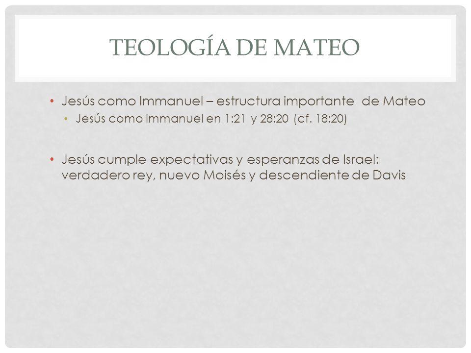 Teología de mateo Jesús como Immanuel – estructura importante de Mateo
