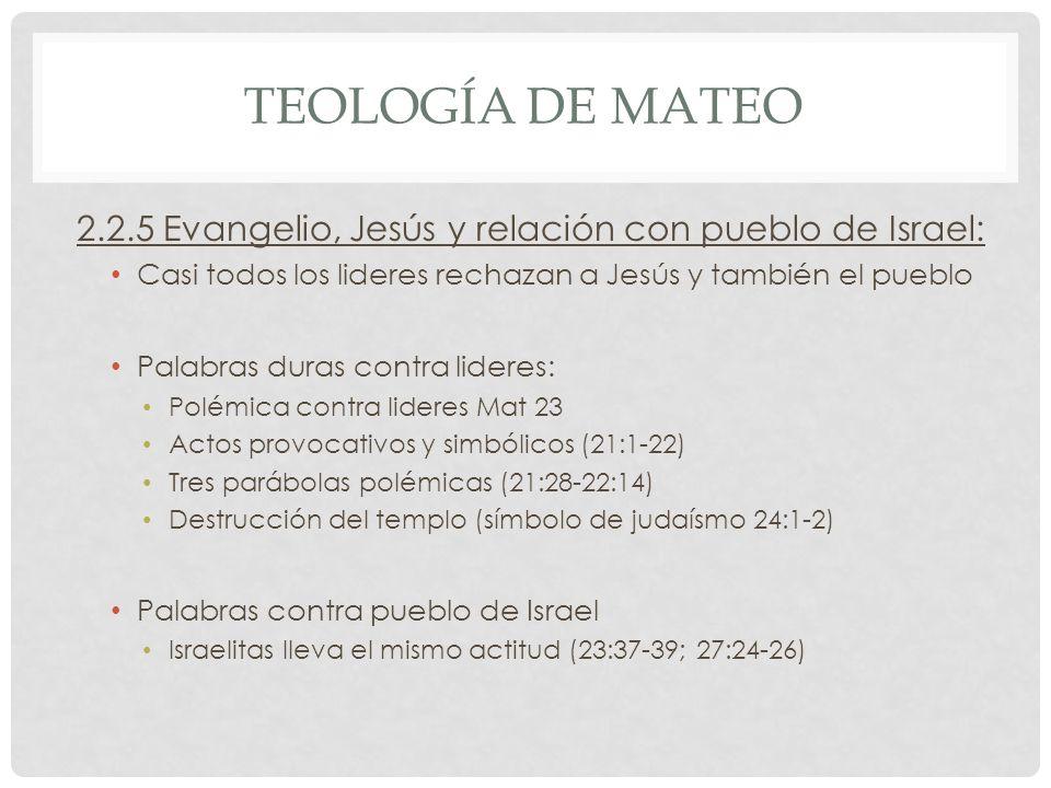 Teología de mateo 2.2.5 Evangelio, Jesús y relación con pueblo de Israel: Casi todos los lideres rechazan a Jesús y también el pueblo.
