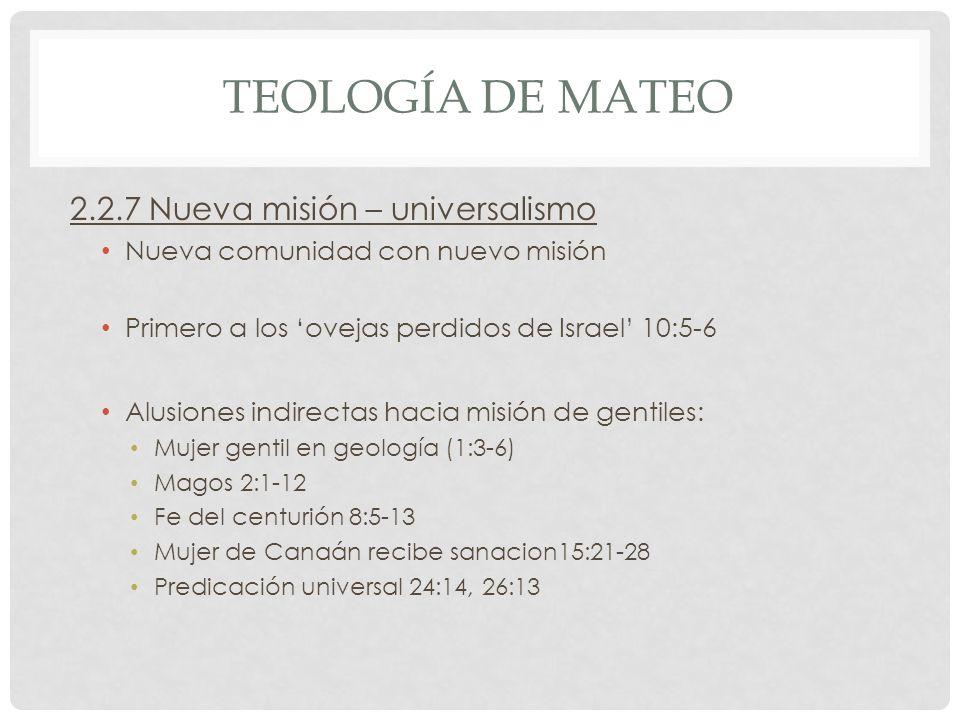 Teología de mateo 2.2.7 Nueva misión – universalismo