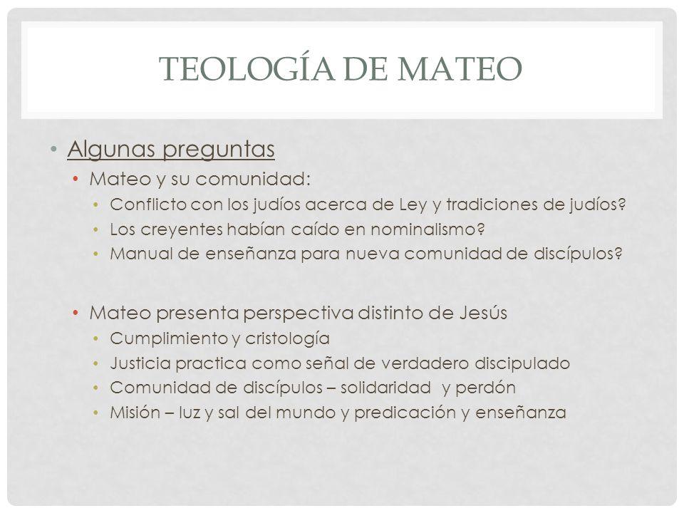 Teología de mateo Algunas preguntas Mateo y su comunidad: