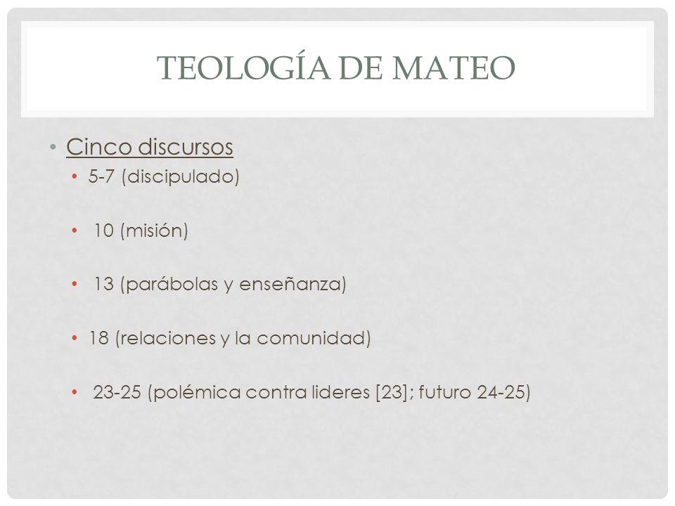 Teología de mateo Cinco discursos 5-7 (discipulado) 10 (misión)
