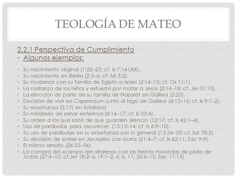 Teología de mateo 2.2.1 Perspectiva de Cumplimiento Algunos ejemplos: