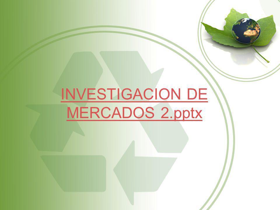 INVESTIGACION DE MERCADOS 2.pptx