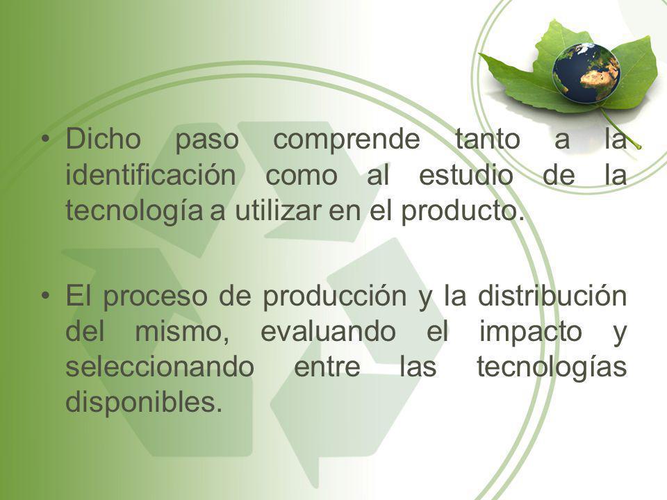 Dicho paso comprende tanto a la identificación como al estudio de la tecnología a utilizar en el producto.