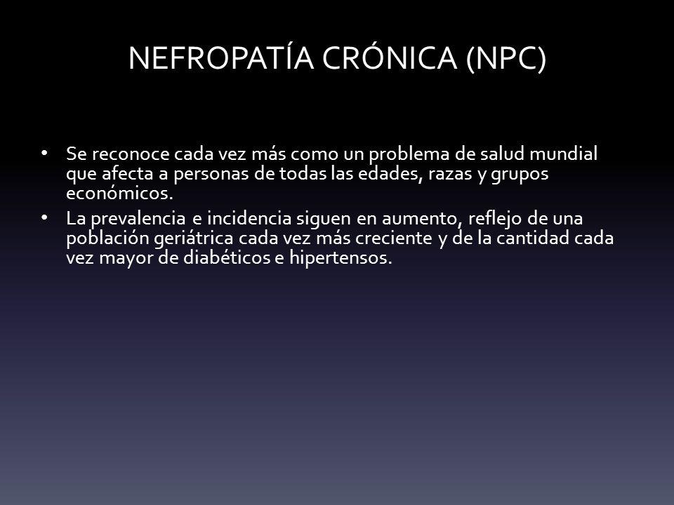 NEFROPATÍA CRÓNICA (NPC)