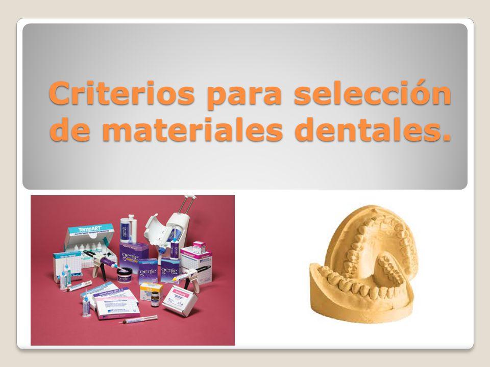 Criterios para selección de materiales dentales.
