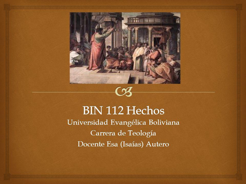 BIN 112 Hechos Universidad Evangélica Boliviana Carrera de Teología