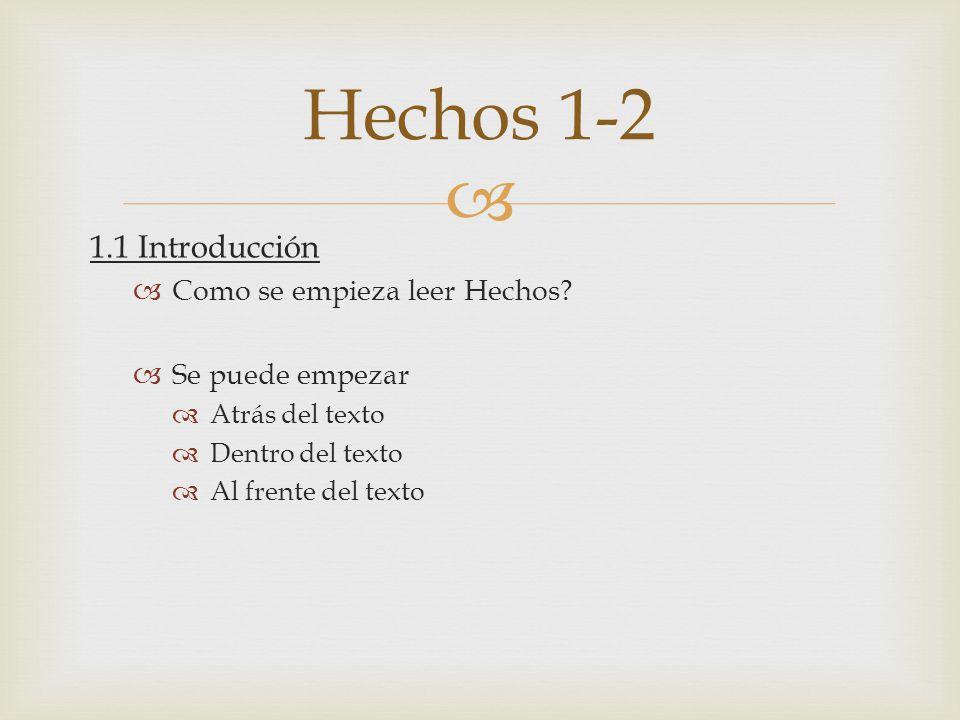 Hechos 1-2 1.1 Introducción Como se empieza leer Hechos