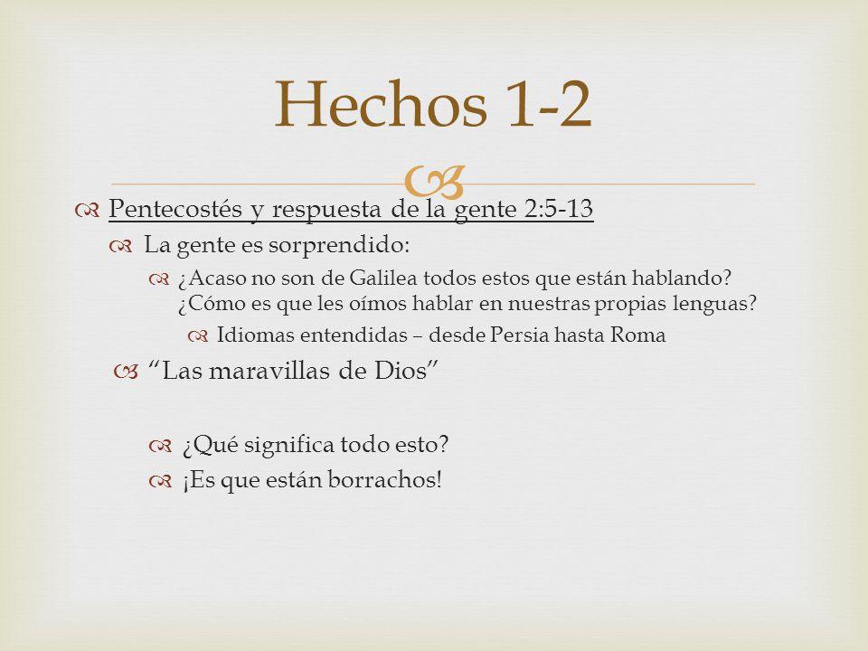 Hechos 1-2 Pentecostés y respuesta de la gente 2:5-13