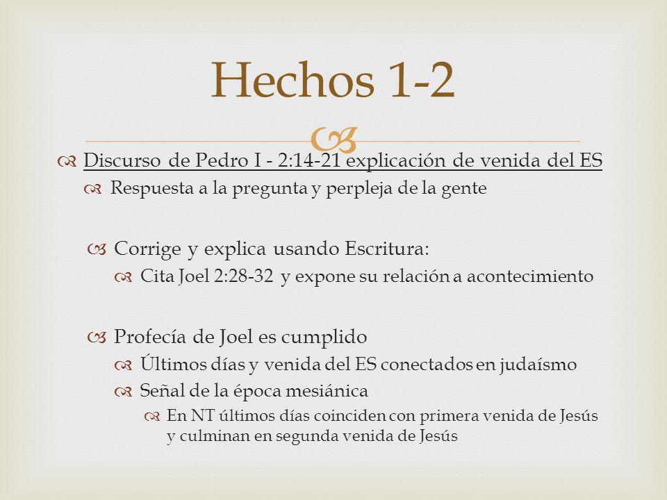 Hechos 1-2 Discurso de Pedro I - 2:14-21 explicación de venida del ES