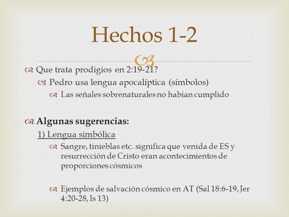 Hechos 1-2 Algunas sugerencias: Que trata prodigios en 2:19-21