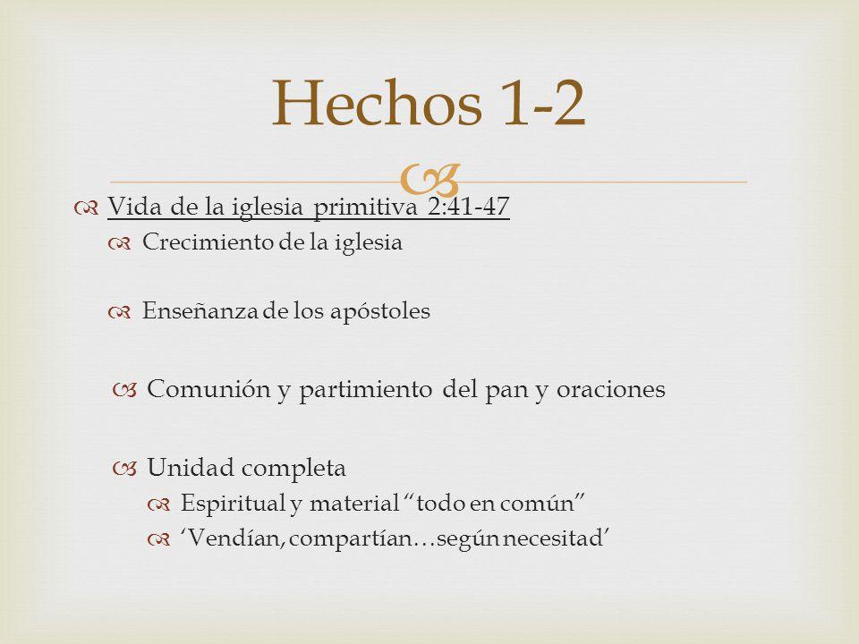 Hechos 1-2 Vida de la iglesia primitiva 2:41-47