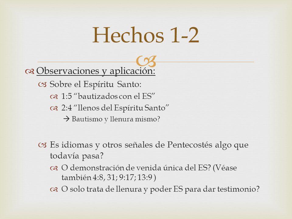 Hechos 1-2 Observaciones y aplicación: Sobre el Espíritu Santo: