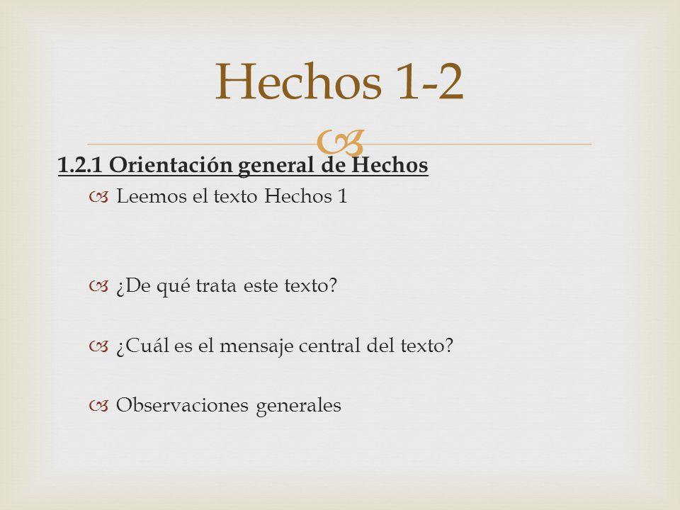 Hechos 1-2 1.2.1 Orientación general de Hechos