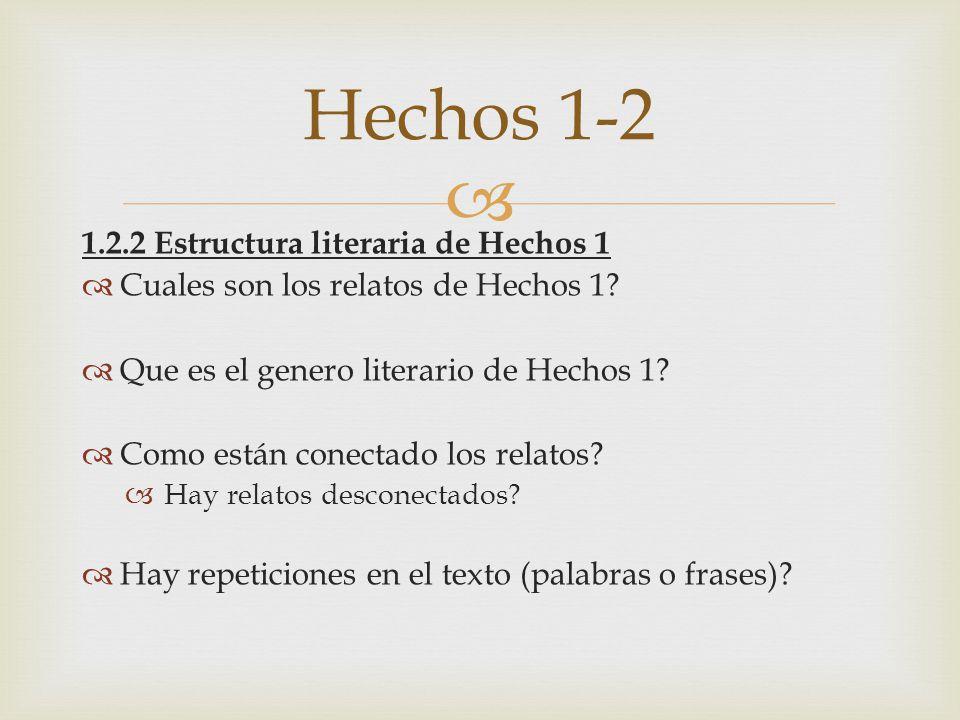 Hechos 1-2 1.2.2 Estructura literaria de Hechos 1