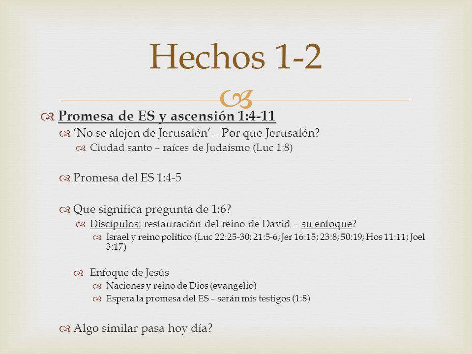 Hechos 1-2 Promesa de ES y ascensión 1:4-11