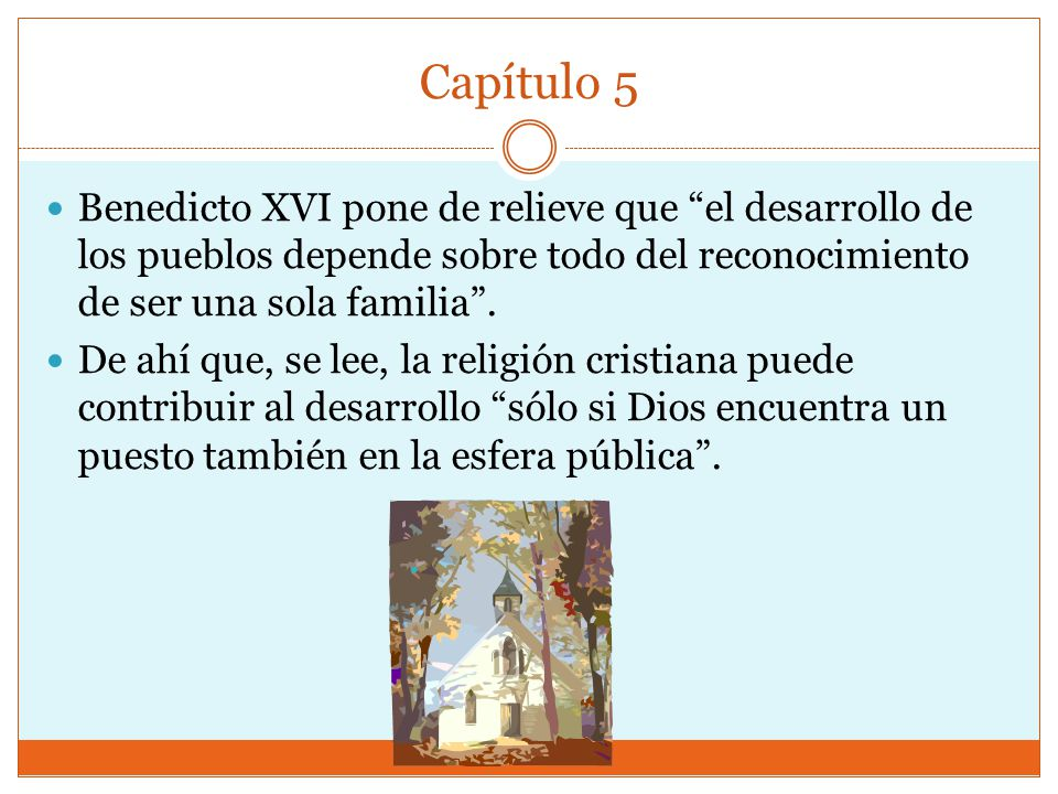 Capítulo 5 Benedicto XVI pone de relieve que el desarrollo de los pueblos depende sobre todo del reconocimiento de ser una sola familia .
