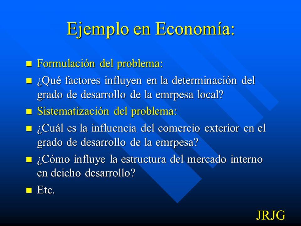 Ejemplo en Economía: JRJG JRJG Formulación del problema: