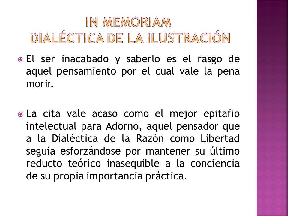 In Memoriam DIALÉCTICA DE LA ILUSTRACIÓN